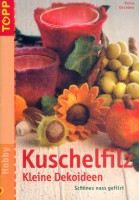 Kuschelfilz - Kleine Dekoideen - Schönes nass gefilzt